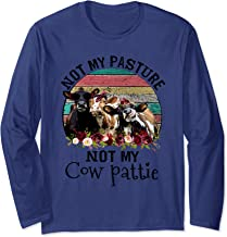 Not My Pasture Not My Cow Heifer Farmer Long Sleeve