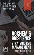 STRATEGIC R&D MANAGEMENT: AGCHEM & BIOSCIENCE (THE LABCOAT GUIDE TO CROP PROTECTION Book 2)