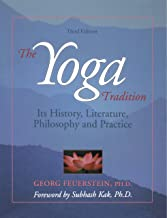 The Yoga Tradition: It's History, Literature, Philosophy and Practice: Its History, Literature, Philosophy and Practice (English Edition)