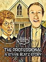 The Professional: A Stevie Blatz Story