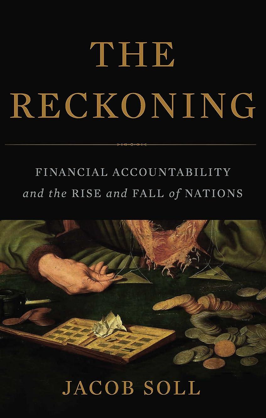 人に関する限りブリーフケース地球The Reckoning: Financial Accountability and the Rise and Fall of Nations (English Edition)