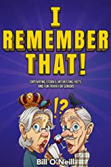 I Remember That!: Captivating Stories, Interesting Facts and Fun Trivia for Seniors Kindle Edition