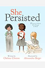 She Persisted: 13 American Women Who Changed the World Kindle Edition