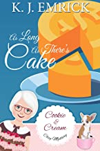 As Long As There's Cake (A Cookie and Cream Cozy Mystery Book 6)