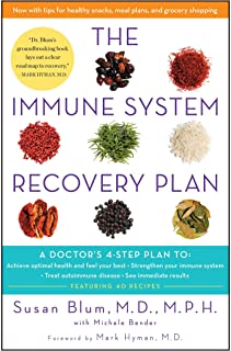The Immune System Recovery Plan: A Doctor's 4-Step Plan To: Achieve Optimal Health and Feel Your Best, Strengthen Your Imm...