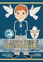 IL LIBRO DELLE PREGHIERE. PRIMA COMUNIONE. Sempre fedele. (Italian Edition)