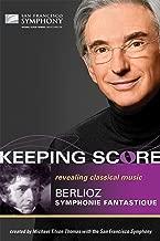 Keeping Score: Berlioz Symphonie fantastique