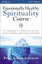 Emotionally Healthy Spirituality Course Workbook with DVD: It's impossible to be spiritually mature, while remaining emotionally immature