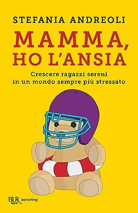 Mamma ho lansia: Crescere ragazzi sereni in un mondo sempre più stressato