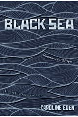 Black Sea: Dispatches and Recipes – Through Darkness and Light (English Edition) Format Kindle