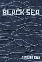 Black Sea: Dispatches and Recipes, Through Darkness and Light