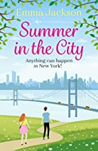 Summer in the City: The perfect feel-good summer romance (English Edition)