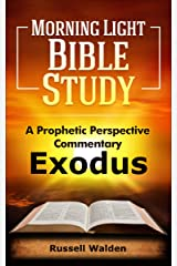 Exodus: A Prophetic Perspective Commentary Kindle Edition