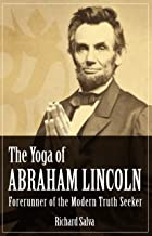 The Yoga of Abraham Lincoln: Forerunner of the Modern Truth Seeker
