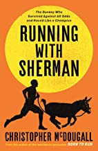 Running with Sherman: The Donkey Who Survived Against All Odds and Raced Like a Champion (Diary of a Bookseller)