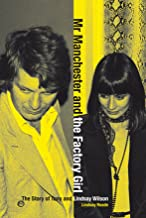 Mr Manchester and the Factory Girl: The Story of Tony and Lindsay Wilson (English Edition)