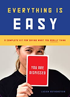 Everything Is Easy: A Complete Kit for Saying What You Really Think (30 large-format cards to ease communication with friends, family, and co-workers)