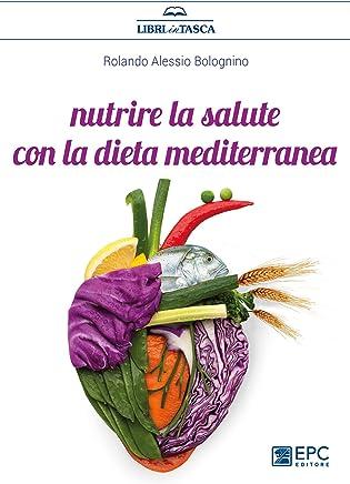 Nutrire la salute con la dieta mediterranea