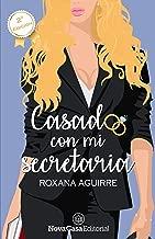 Casado con mi secretaria (Spanish Edition)