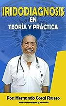 IRIDODIAGNOSIS: En Teoría y Práctica (Spanish Edition)