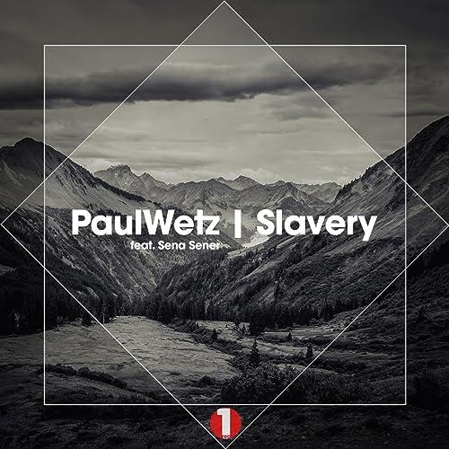 Slavery (feat. Sena Sener)