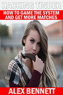 Hacking Tinder: How To Game The System And Get More Matches