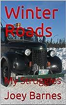 Winter Roads: My Struggles (King of Obsolete Winter Roads Book 1)