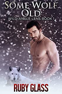 Some Wolf Old: Werewolf/BBW Paranormal Romance (Wild-Angle Lens Book 1)