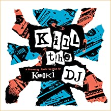 Kill the DJ - a Non-Stop Mash-Up Mix