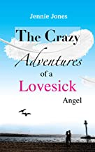 The Crazy Adventures of a Lovesick Angel