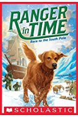 Race to the South Pole (Ranger in Time #4) Kindle Edition