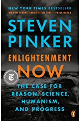 Enlightenment Now: The Case for Reason, Science, Humanism, and Progress Kindle Edition