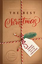 The Best Christmas : An Advent Devotional: Unwrapping the True Gift that Will Make this Your Best Christmas