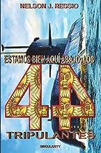 Estamos bien aqui abajo, los 44 tripulantes.: El Submarino del Fin del Mundo (Spanish Edition)