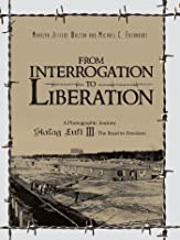 From Interrogation to Liberation: a Photographic Journey Stalag Luft Iii: The Road to Freedom