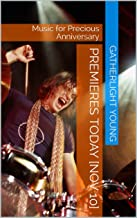 Premieres Today [Nov 10]: Music for Precious Anniversary (English Edition)