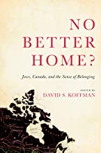 No Better Home?: Jews, Canada, and the Sense of Belonging