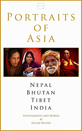 Portraits of Asia (Travel Photography by Julian Bound Book 14) (English Edition)