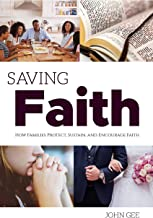 Saving Faith: How Families Protect, Sustain, and Encourage Faith