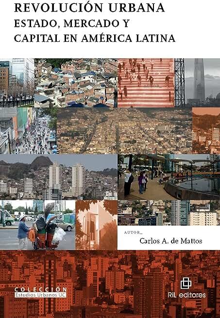 Revolución urbana: Estado, mercado y capital en América Latina (Spanish Edition)