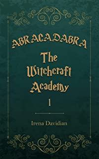 Abracadabra: The Witchcraft Academy (young adult fantasy)