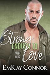 Strong Enough to Love (Heart of a Hero) Kindle Edition