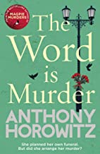 The Word Is Murder: The bestselling mystery from the author of Magpie Murders – you've never read a crime novel quite like...