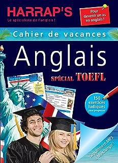 Cahiers De Vacances Harrap's Anglais: Cahier De Vacances Anglais TOEFL (French Edition)