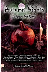 Autumn Nights: 13 Spooky Fall Reads (Autumn Nights Charity Anthologies) Kindle Edition
