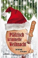 Pfälzisch kriminelle Weihnacht: 24 Krimis und 24 Rezepte Kindle Ausgabe