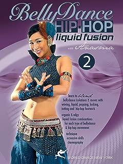 ベリーダンス - ヒップホップ:アナスマとの液体の融合 - パート2 - Belly Dance - Hip-Hop: Liquid Fusion with Anasma - part 2