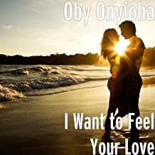 I Want to Feel Your Love