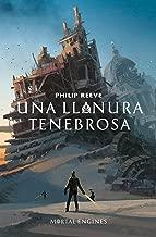 Una llanura tenebrosa (Mortal Engines 4) (Spanish Edition)