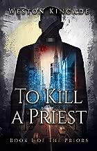 To Kill a Priest: A Suspenseful Sci-Fi Fantasy Series (The Priors Book 1)
